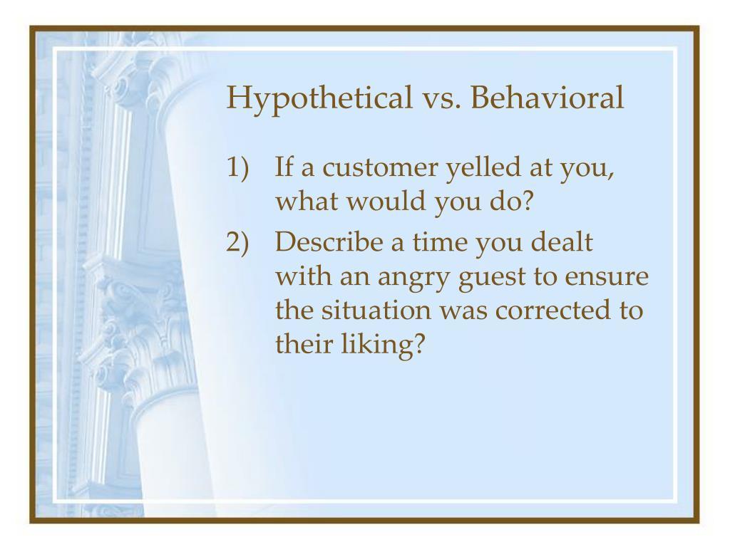 Hypothetical vs. Behavioral