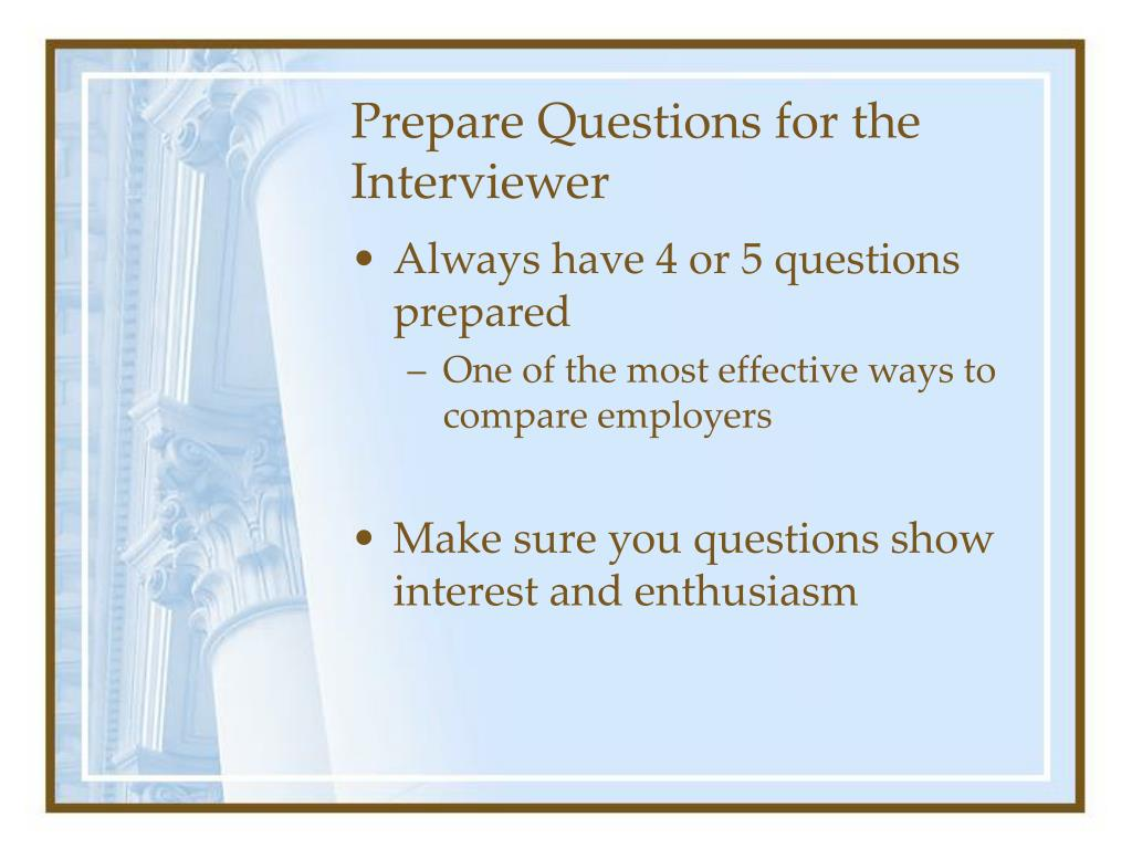 Prepare Questions for the Interviewer