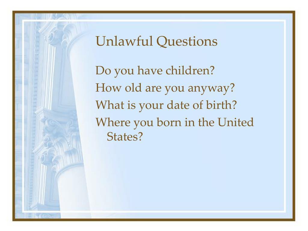 Unlawful Questions