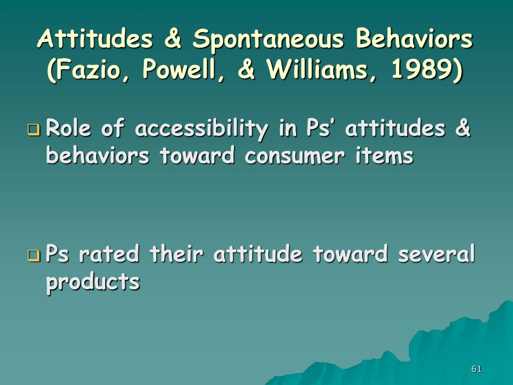 Attitudes & Spontaneous Behaviors