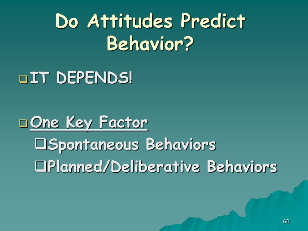 Do Attitudes Predict Behavior?