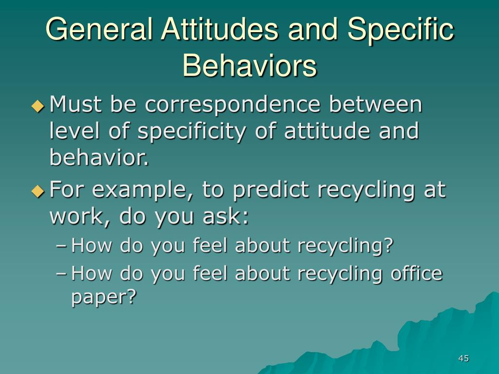General Attitudes and Specific Behaviors