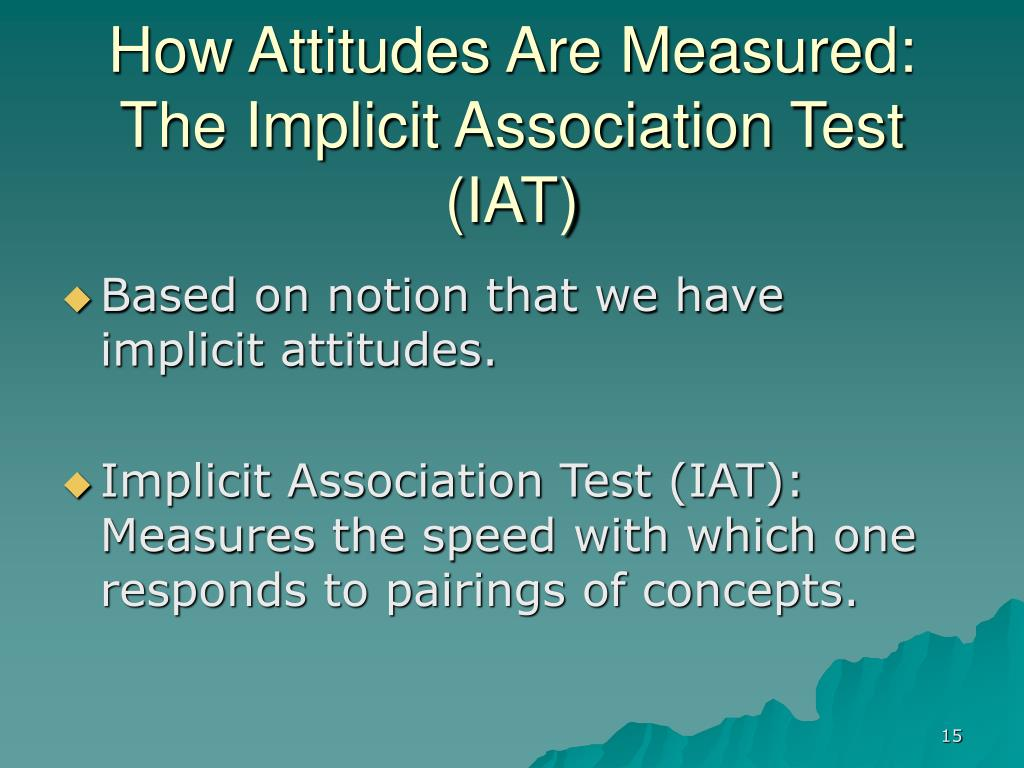 How Attitudes Are Measured: The Implicit Association Test (IAT)