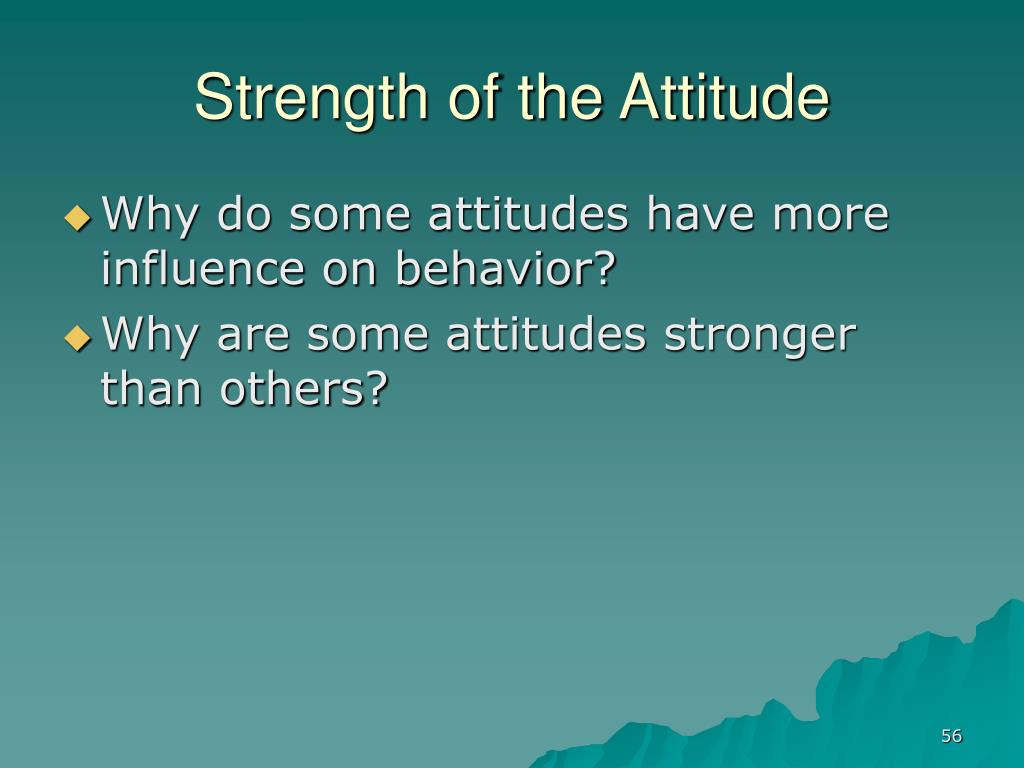 Strength of the Attitude