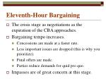 eleventh hour bargaining