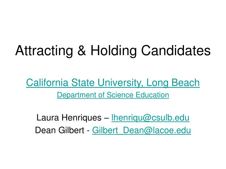 Attracting holding candidates