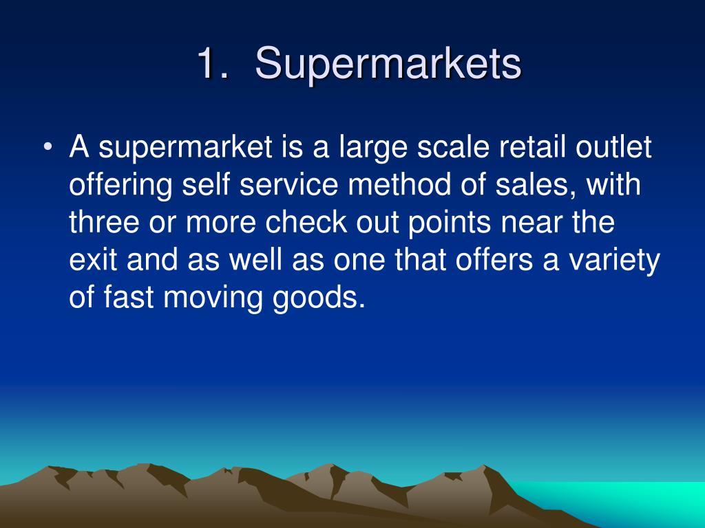 1.  Supermarkets