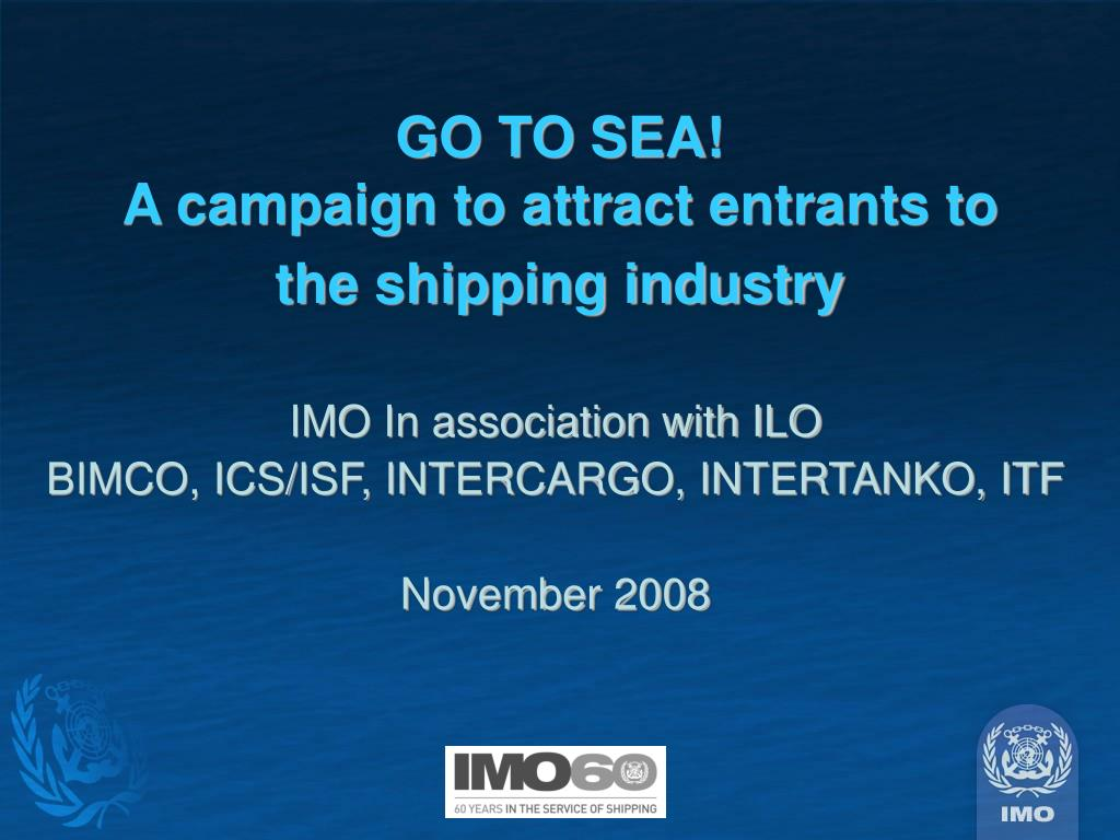 go to sea a campaign to attract entrants to the shipping industry