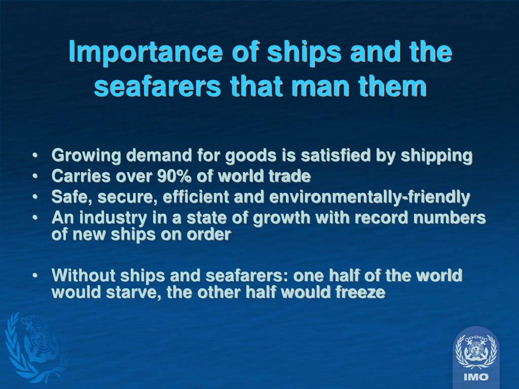 Importance of ships and the seafarers that man them