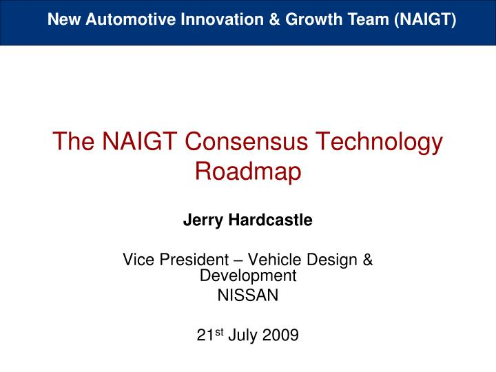 The naigt consensus technology roadmap