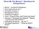show me the money questions for entrepreneurs