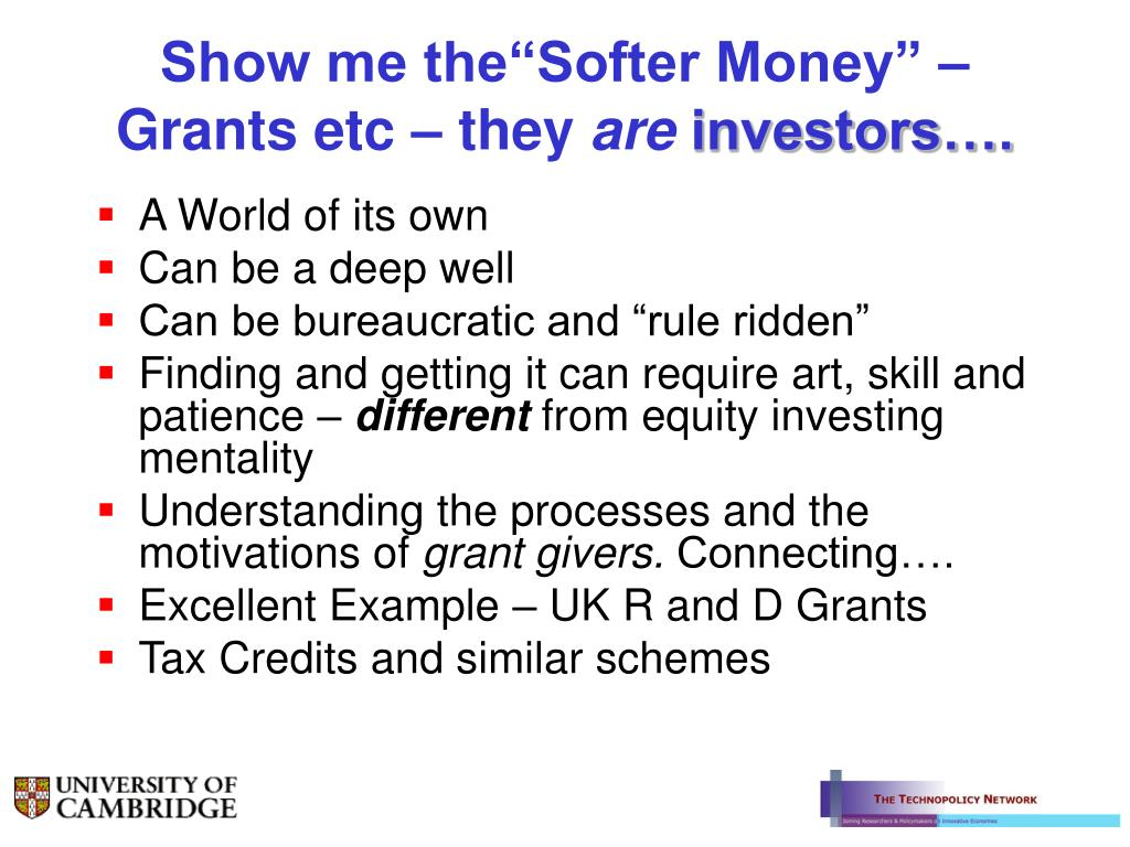 "Show me the""Softer Money"" – Grants etc – they"
