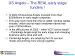 us angels the real early stage funders