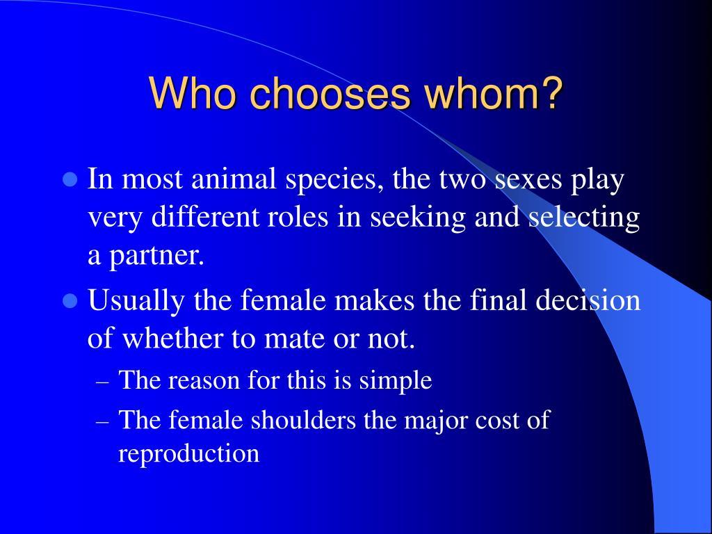 Who chooses whom?