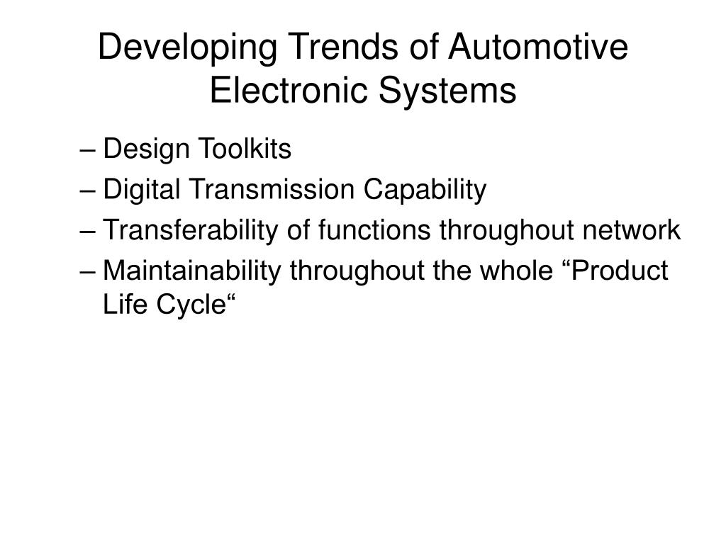 Developing Trends of Automotive Electronic Systems