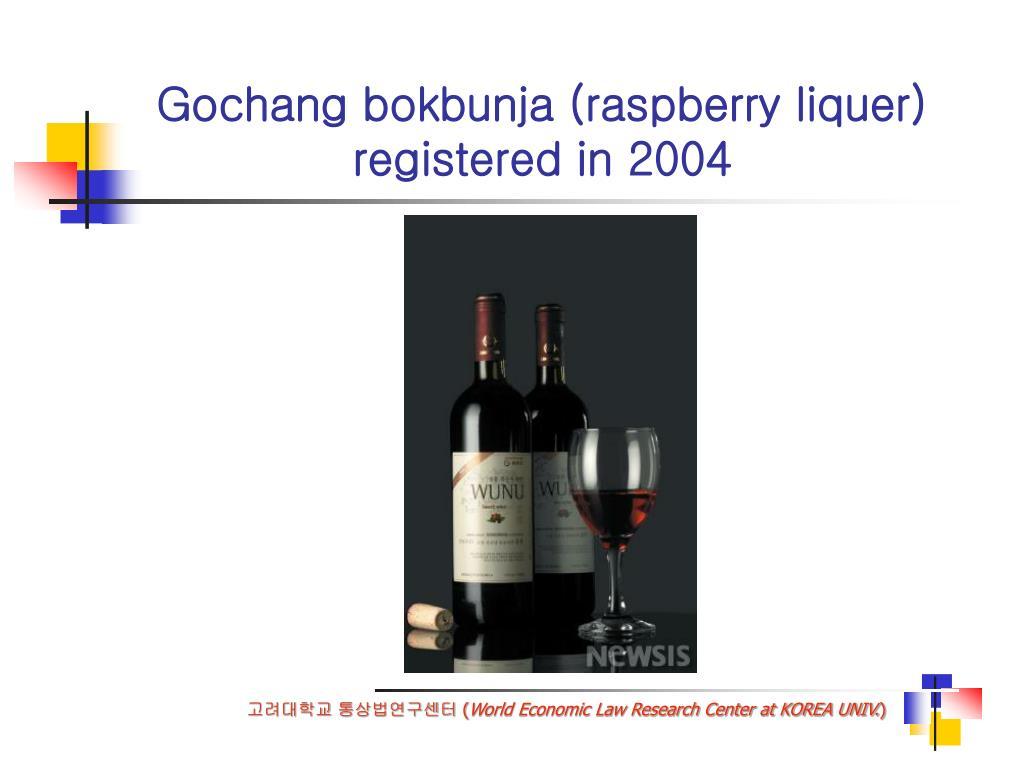 Gochang bokbunja (raspberry liquer) registered in 2004