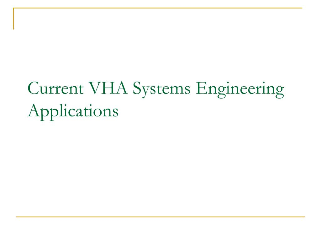 Current VHA Systems Engineering Applications