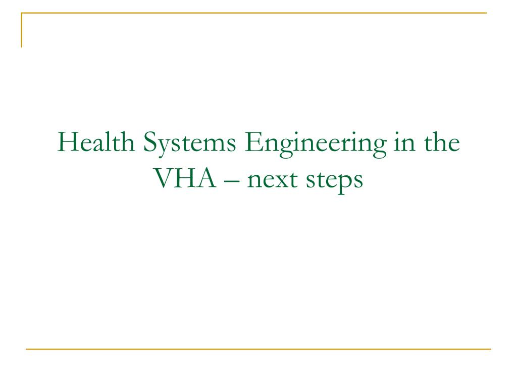 Health Systems Engineering in the VHA – next steps