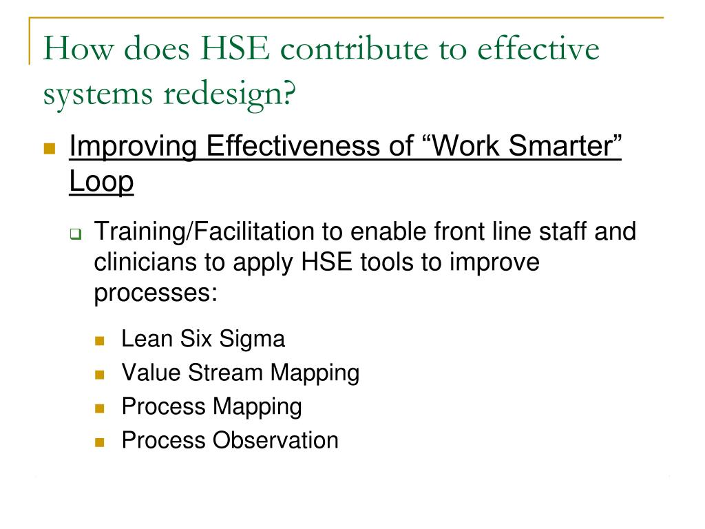 How does HSE contribute to effective systems redesign?