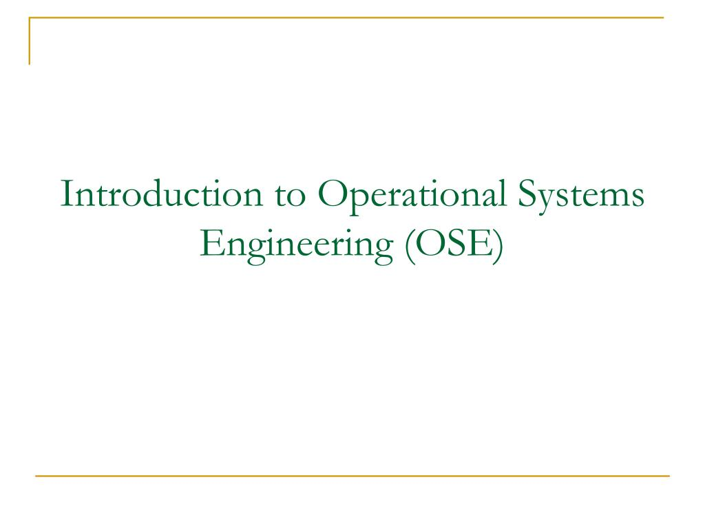 Introduction to Operational Systems Engineering (OSE)