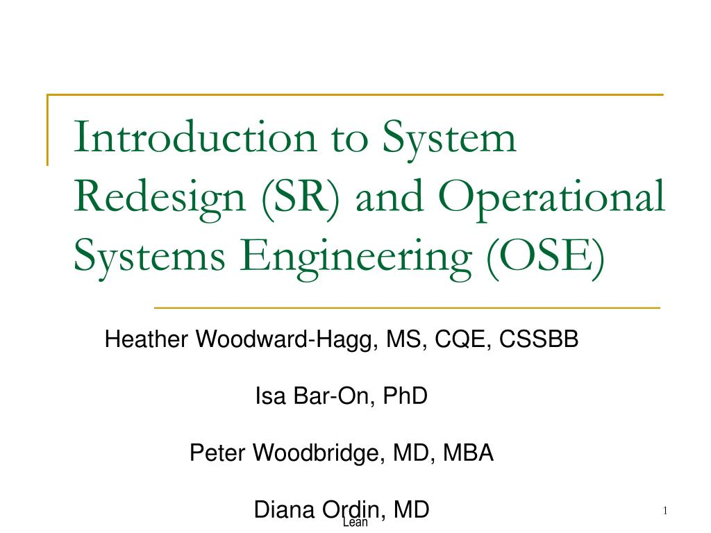 Introduction to System Redesign (SR) and Operational Systems Engineering (OSE)
