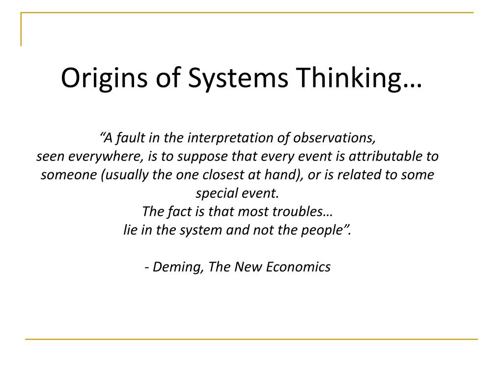 Origins of Systems Thinking…