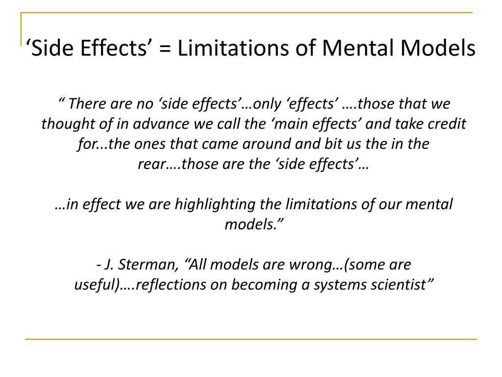 'Side Effects' = Limitations of Mental Models