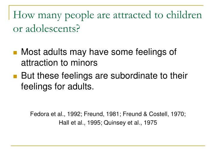 How many people are attracted to children or adolescents?