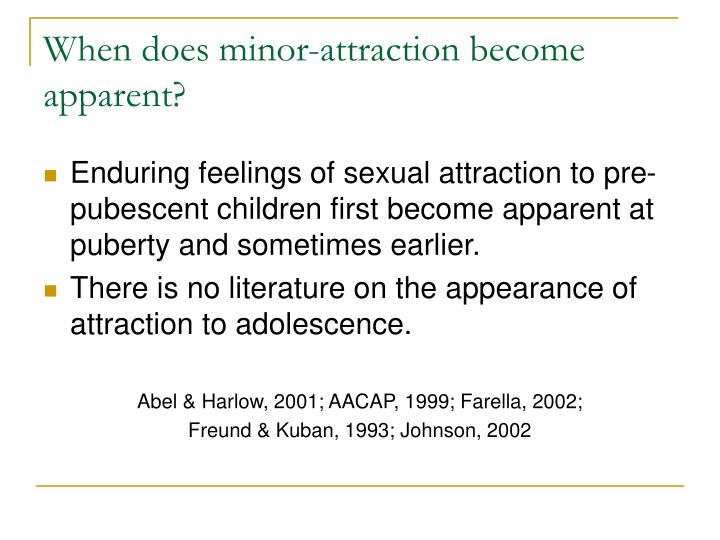 When does minor-attraction become apparent?