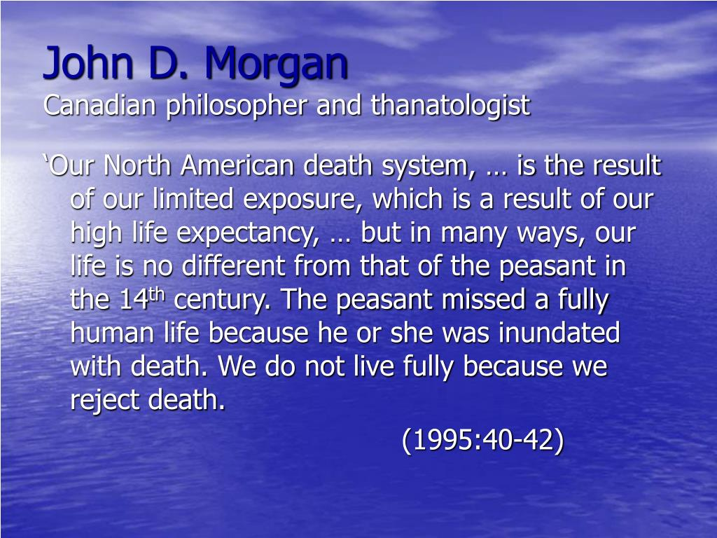 anthropology thanatology of death Thanatology is the scientific research on death and dying contemplates the  the  preparation of health professionals for anthropological conflict that arises from.