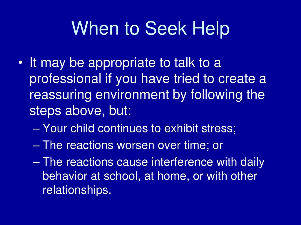 When to Seek Help