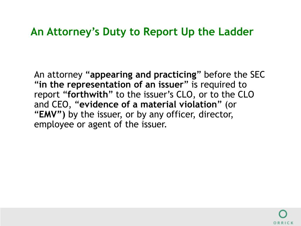 An Attorney's Duty to Report Up the Ladder