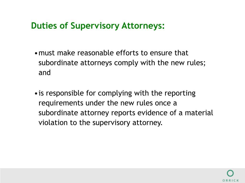 Duties of Supervisory Attorneys:
