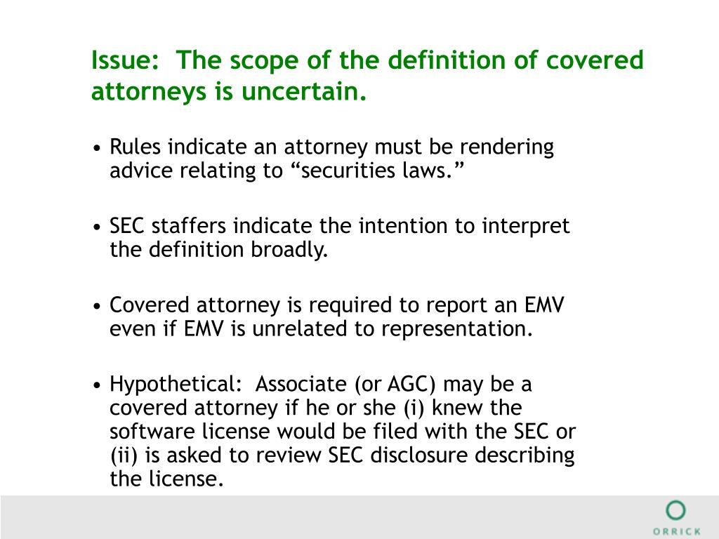 Issue:  The scope of the definition of covered attorneys is uncertain.