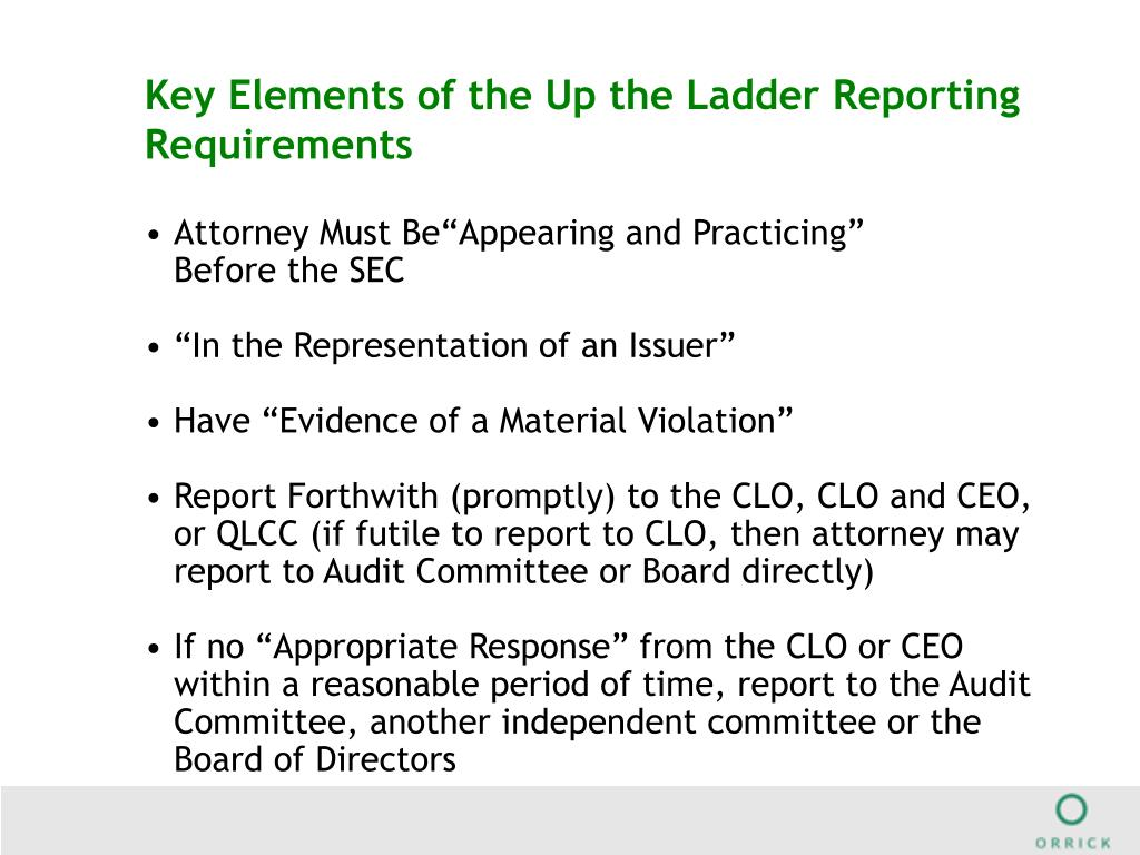 Key Elements of the Up the Ladder Reporting Requirements