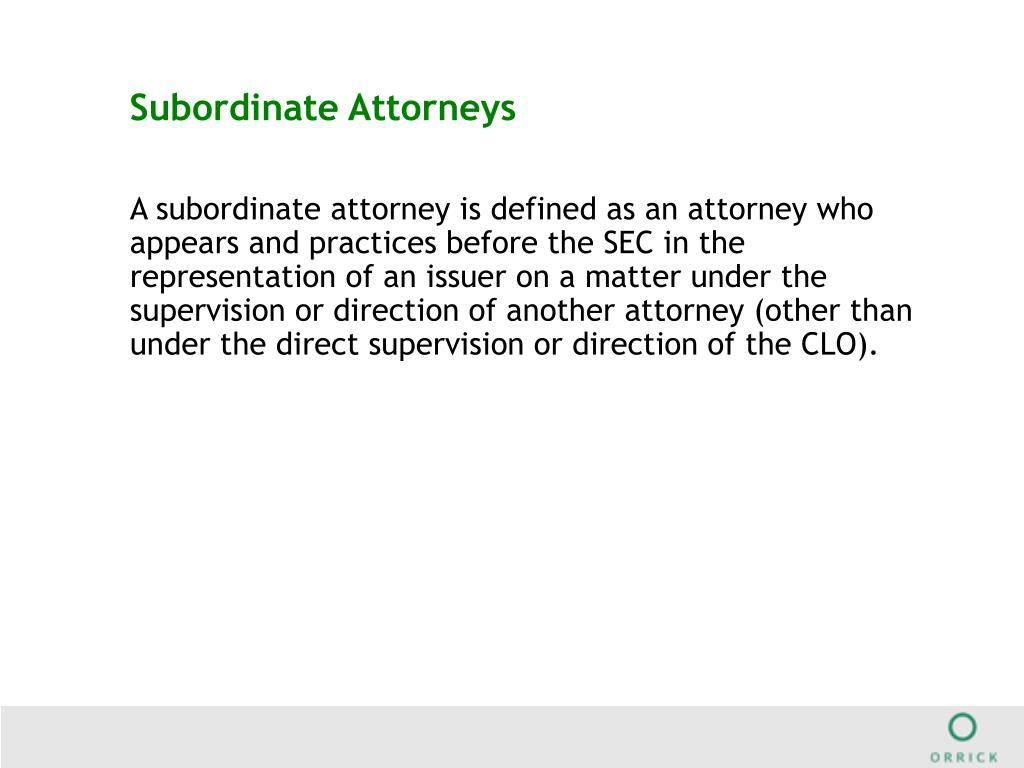 Subordinate Attorneys