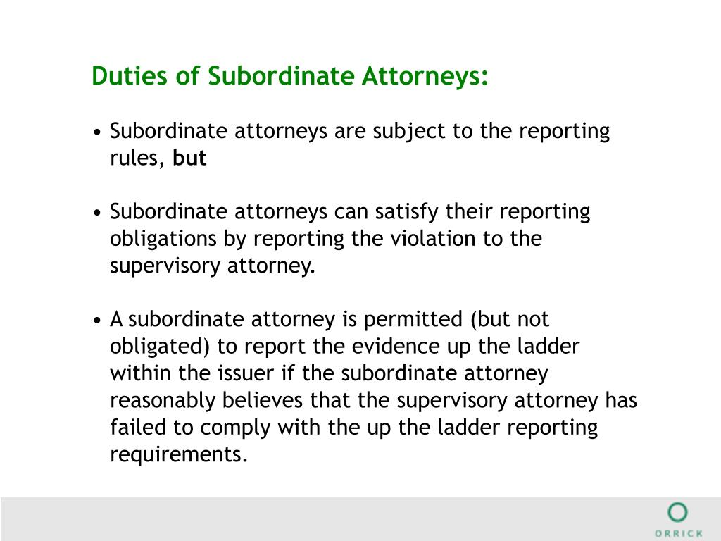 Duties of Subordinate Attorneys:
