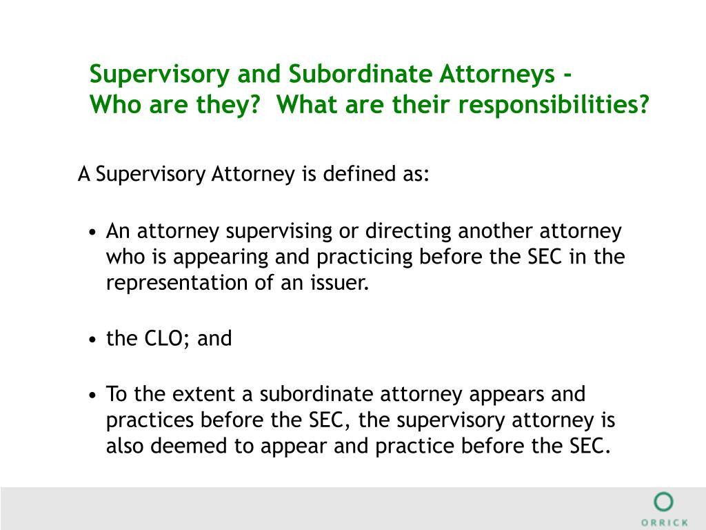 Supervisory and Subordinate Attorneys -