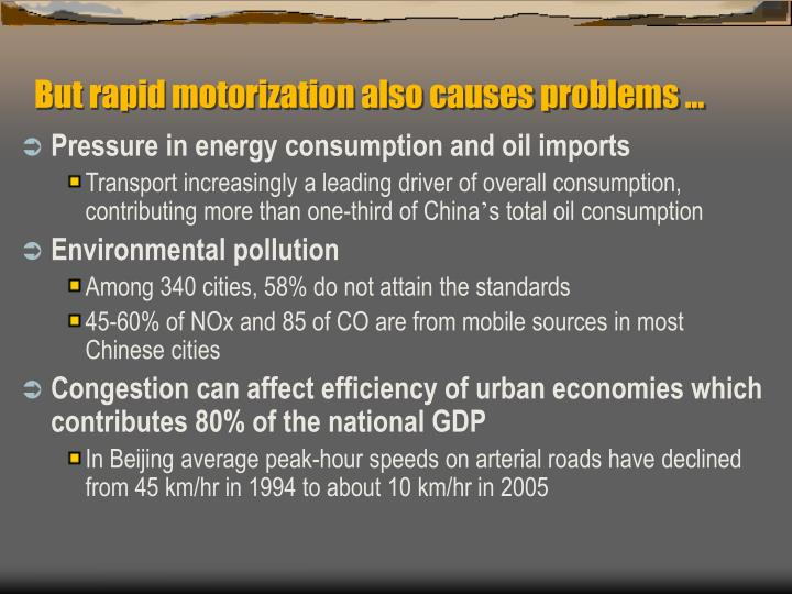 But rapid motorization also causes problems