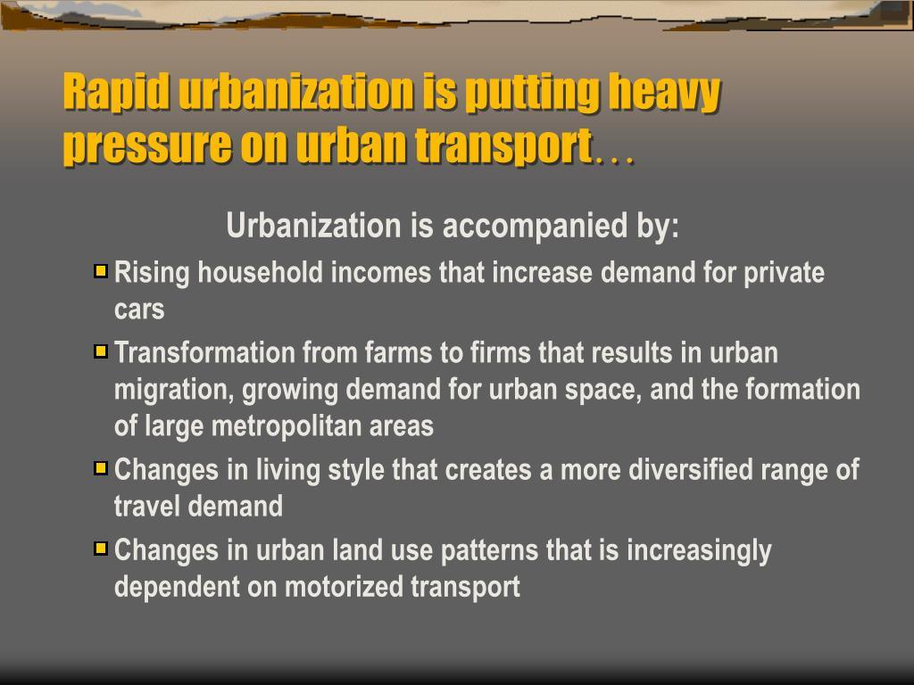 Rapid urbanization is putting heavy pressure on urban transport