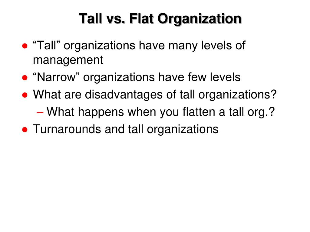 Tall vs. Flat Organization