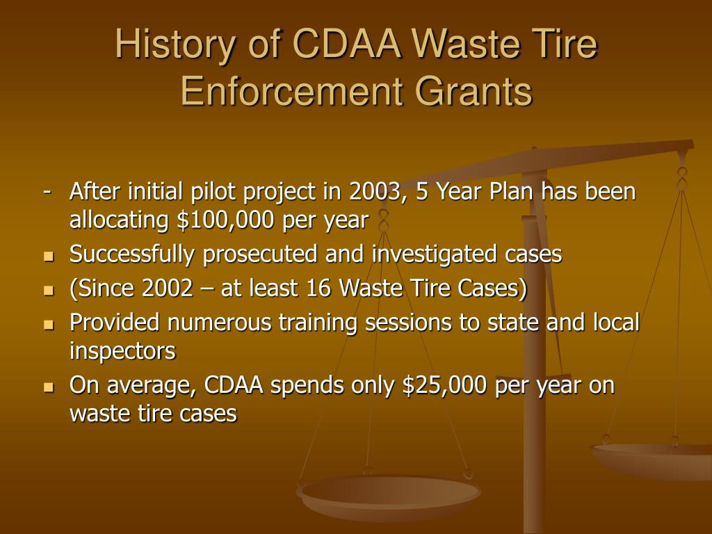 History of CDAA Waste Tire Enforcement Grants