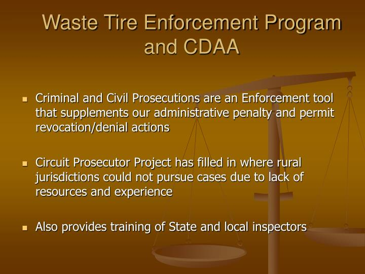 Waste tire enforcement program and cdaa