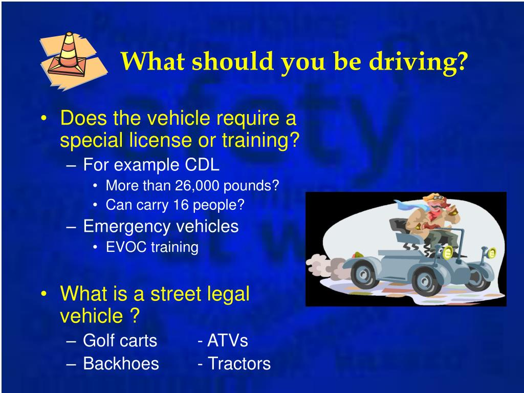 What should you be driving?
