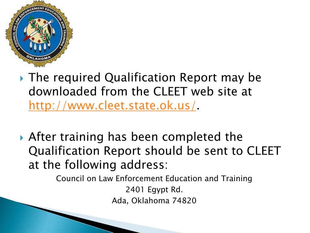 The required Qualification Report may be downloaded from the CLEET web site at