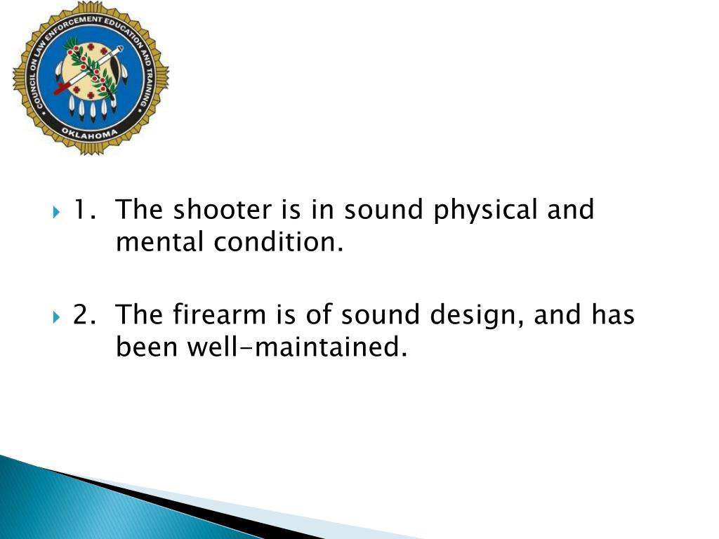 1.The shooter is in sound physical and mental condition.