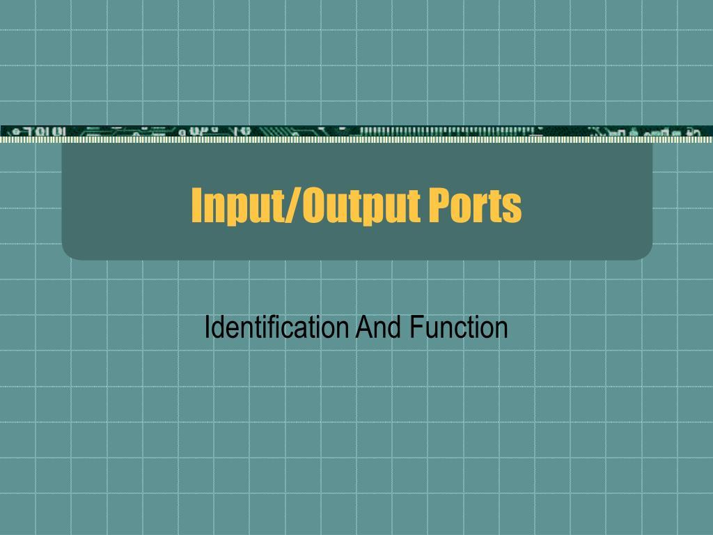Input/Output Ports