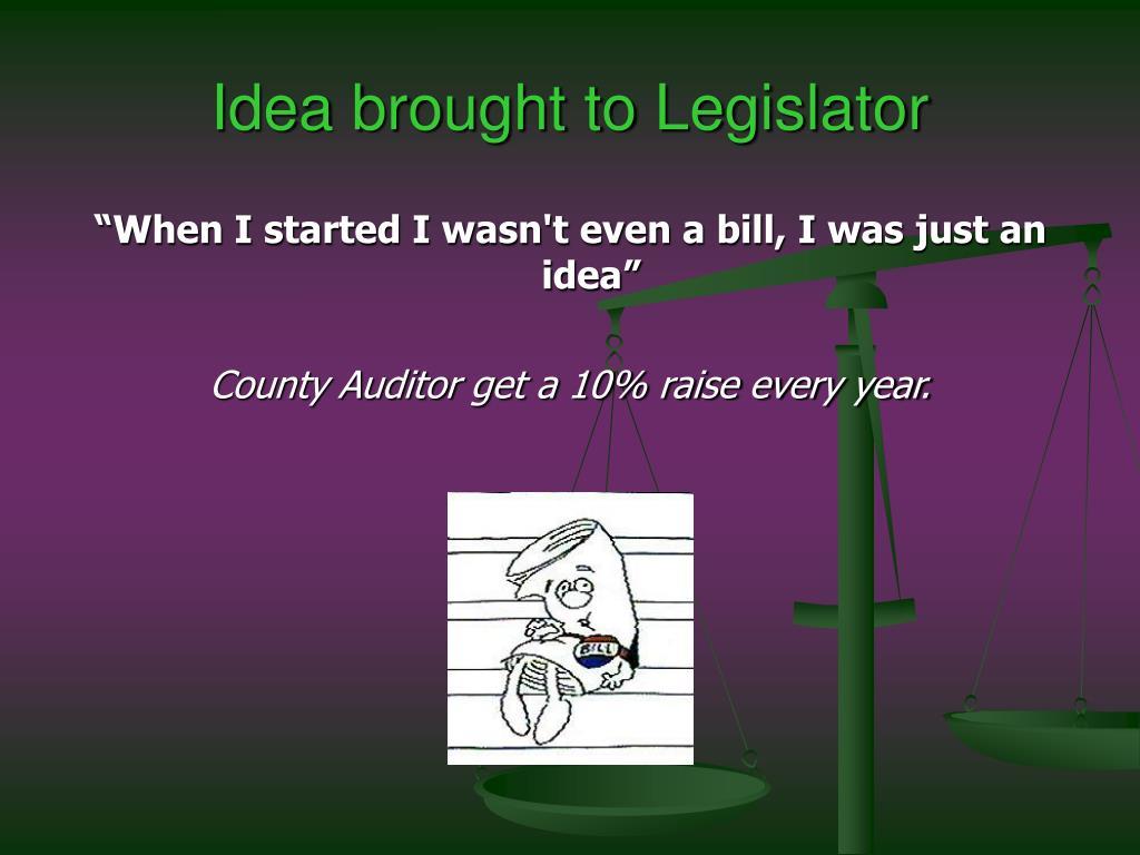 Idea brought to Legislator