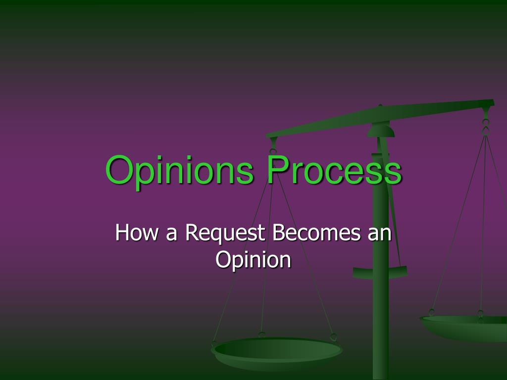 Opinions Process