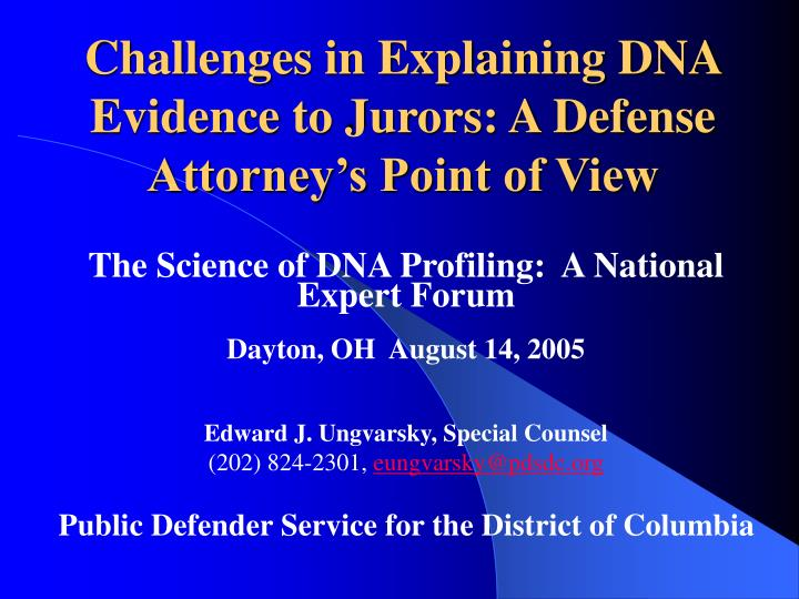Challenges in explaining dna evidence to jurors a defense attorney s point of view